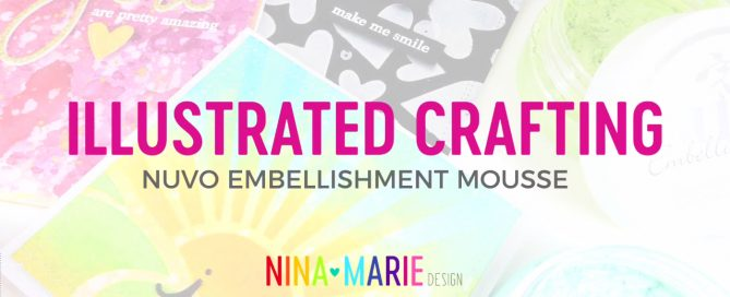 Illustrated Crafting: Embellishment Mousse | Nina-Marie Design