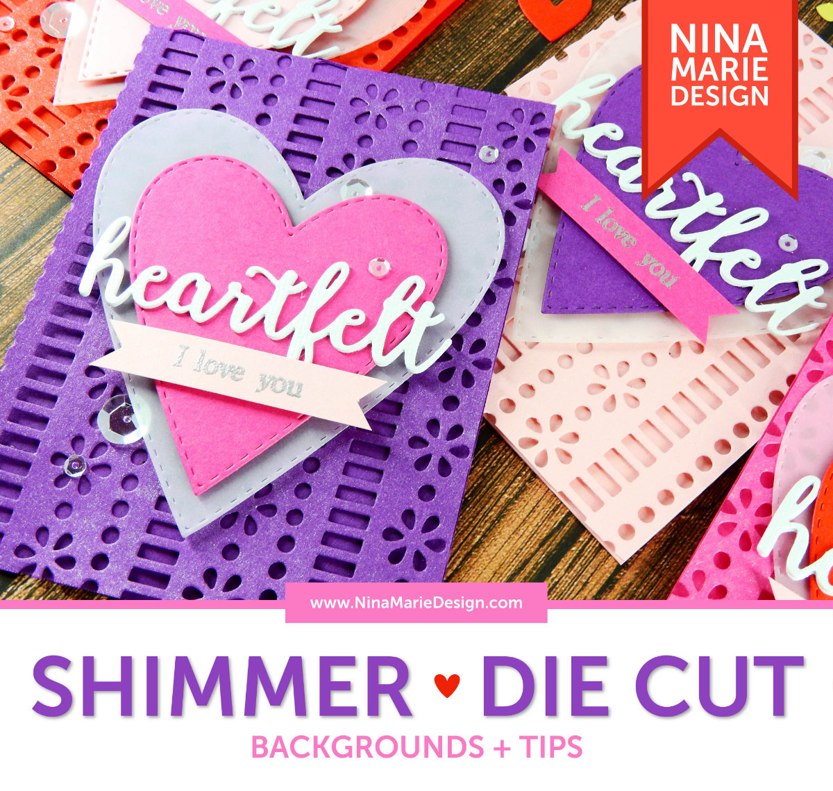 Shimmer Die Cut Backgrounds + Tips | Nina-Marie Design