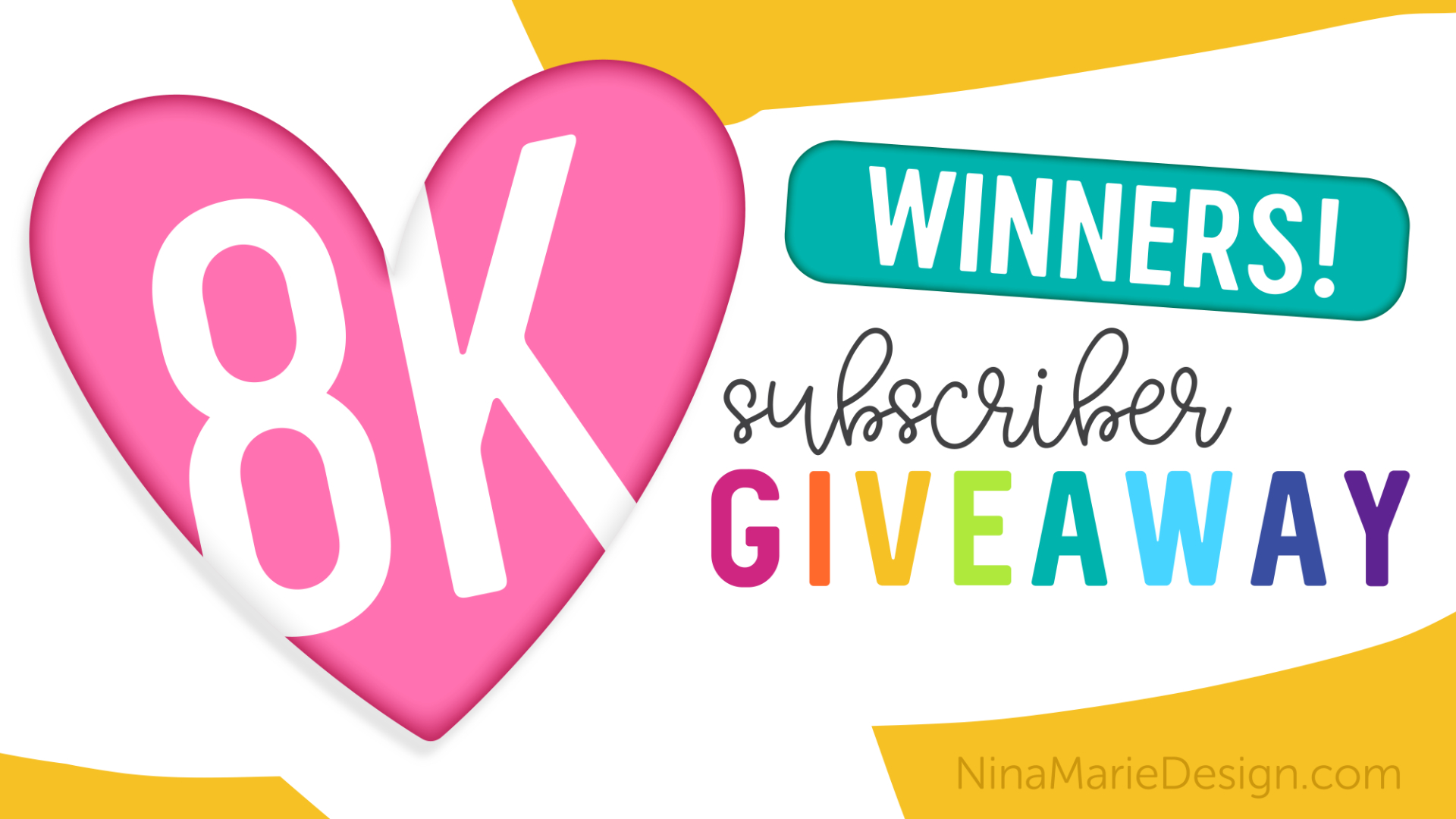 Winners for 8K Giveaway | Nina-Marie Design