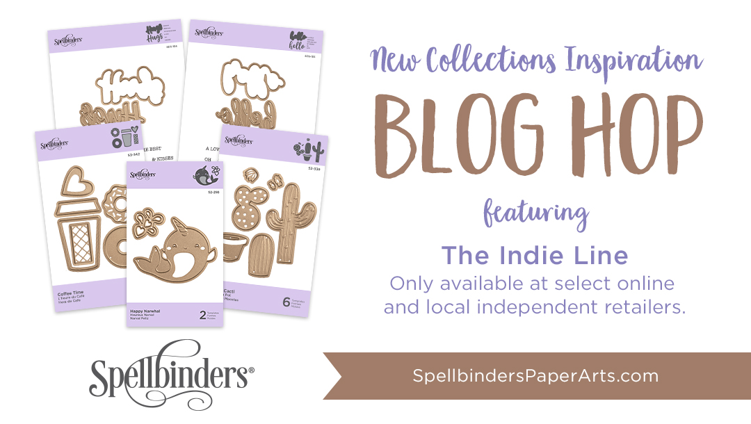 Spellbinders Indie Collection Inspiration + Blog Hop